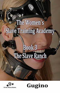 The Women s Slave Training Academy - Book 3 - The Slave Ranch