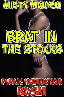 Brat in the stocks