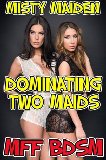 Dominating two maids