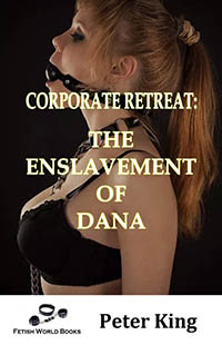 cover design for the book entitled Corporate Retreat: The Enslavement of Dana