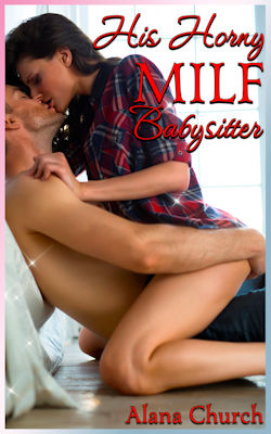 cover design for the book entitled His Horny MILF Babysitter