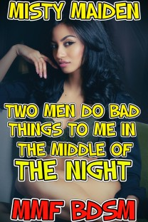 Two men do bad things to me in the middle of the night