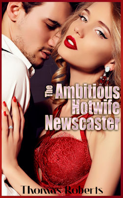 cover design for the book entitled The Ambitious Hotwife Newscaster