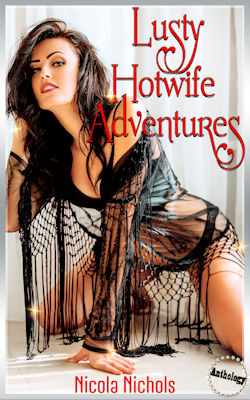 Lusty Hotwife Adventures