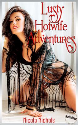 Lusty Hotwife Adventures