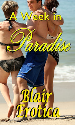 A Week in Paradise by Blair Erotica