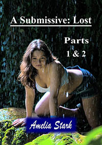 A Submissive: Lost - Part 1 & 2