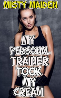 My personal trainer took my cream