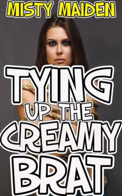 cover design for the book entitled Tying up the creamy brat