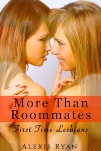 More Than Roommates: First Time College Lesbians
