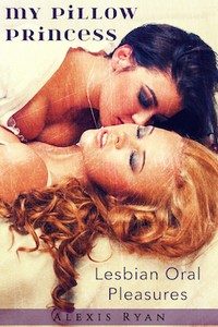cover design for the book entitled My Pillow Princess: Lesbian Oral Pleasures
