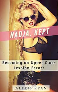 Nadja, Kept: Becoming an Upper Class Lesbian Escort