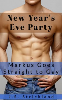 New Year's Eve Party: Markus Goes Straight to Gay