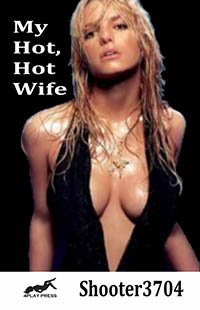 My Hot, Hot Wife by Shooter3704
