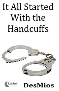 It All Started With the Handcuffs