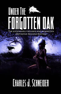 Under The Forgotten Oak by Charles J. Schneider