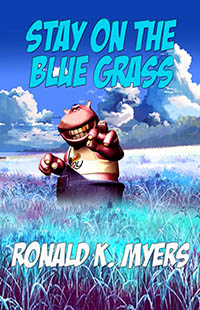 Stay On The Blue Grass by Ronald K. Myers
