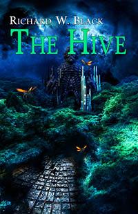 The Hive by Richard W Black