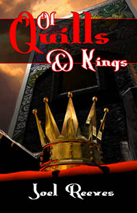 Of Quills And Kings by Joel Reeves