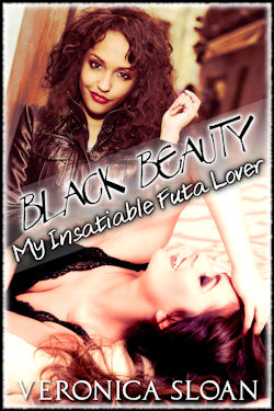Black Beauty: My Insatiable Futa Lover