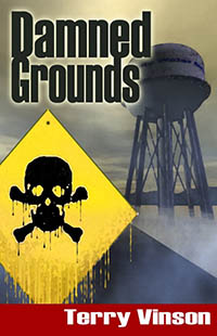 Damned Grounds by Terry Lloyd Vinson