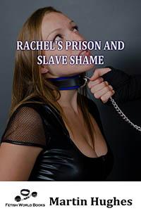 Rachel s Prison And Slave Shame