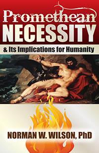 Promethean Necessity by Norman W. Wilson