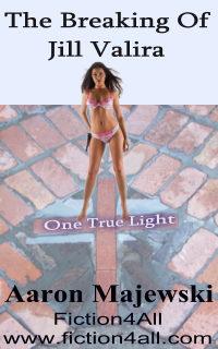 The Breaking Of Jill Valira (2nd Edition) by Aaron Majewski