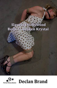 Slaves of Hollywood 7 - Broken Krystal
