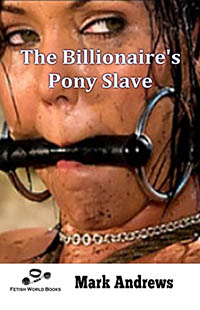 The Billionaire s Pony Slave