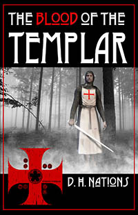 Blood of the Templar by D.H. Nations