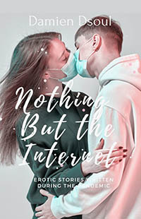 Nothing But the Internet by Damien Dsoul