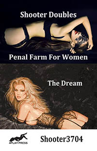 A Shooter Double: Penal Farm For Women & The Dream