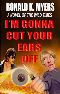 I m Gonna Cut Your Ears Off