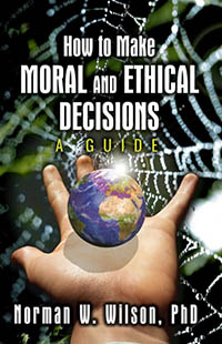How To Make Moral And Ethical Decisions - A Guide