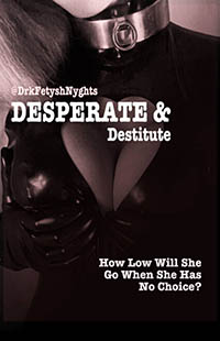 DESPERATE & DESTITUTE