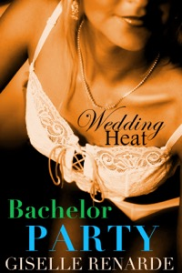 cover design for the book entitled Wedding Heat: Bachelor Party
