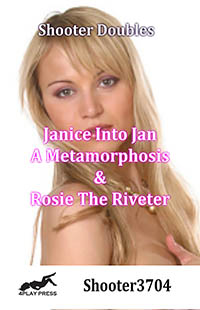 Janice into Jan - A Metamorphosis and Rosie The Riveter