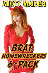 Brat Homewreckers 6-Pack by Misty Maiden