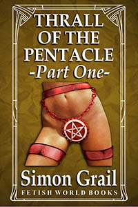 Thrall of the Pentacle : Book One by Simon Grail