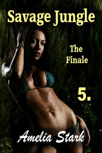 cover design for the book entitled Savage Jungle: Part Five ~ The Finale