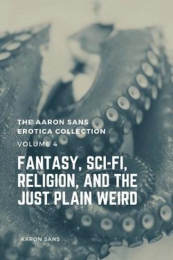 The Aaron Sans Erotica Collection Volume 4
