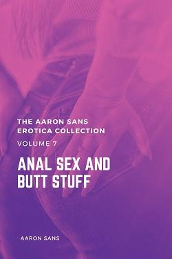 The Aaron Sans Erotica Collection Volume 7