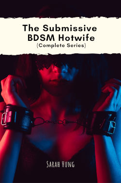 The Submissive BDSM Hotwife (Complete Series)