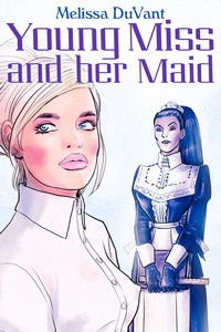 Young Miss and Her Maid by Melissa DuVant