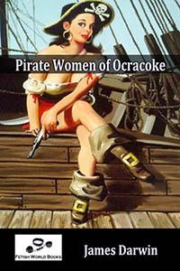 Pirate Women of Ocracoke by James Darwin