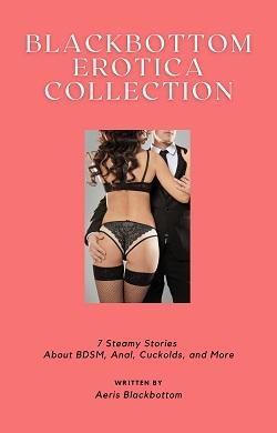 Blackbottom Erotica Collection by Aeris Blackbottom