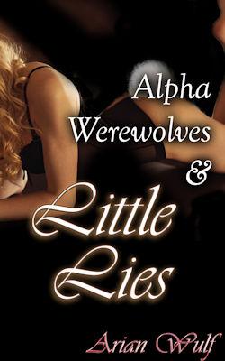 cover design for the book entitled Alpha Werewolves & Little Lies