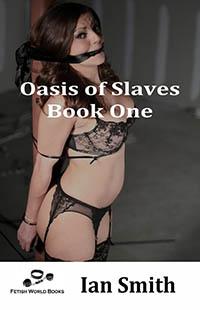 Oasis of Slaves - Book 1