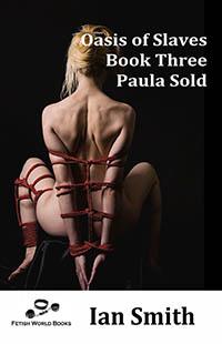 Oasis of Slaves: Book 3 - Paula Sold